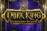 Dark King-Forbidden Riches Video Slot