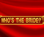 Who's The Bride Video Slot