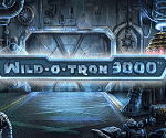 Wild-O-Tron 3000 Video Slot