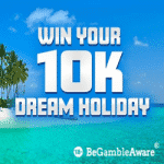 Win your £10K Dream Holiday at casino BGO