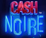 Cash Noire Video Slot