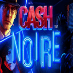 Cash Noire - 24th June (2020)