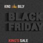 Visit King Billy during the Black Friday sale